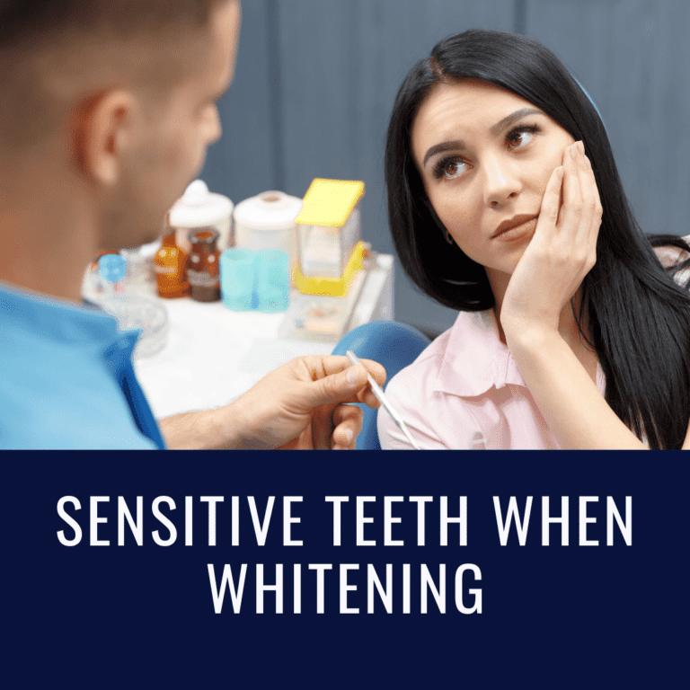 Sensitive Teeth when Whitening